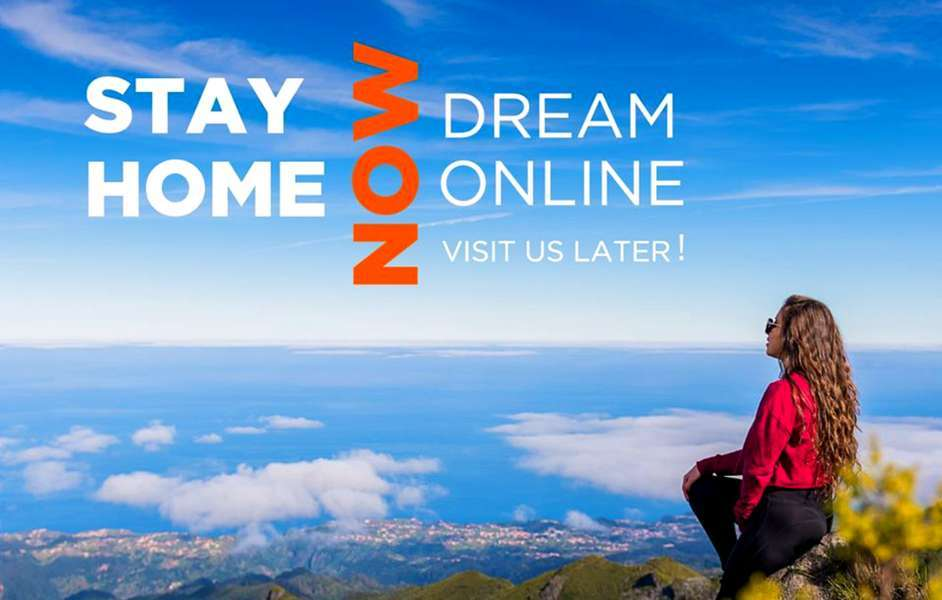 "Madeira: ""Stay home now. Dream online. Visit us later!"""